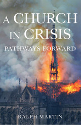 A Church in Crisis: Pathways Forward - Ralph Martin - Emmaus Road (Paperback)