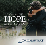 Hope After Suicide - Fr Chris Alar, MIC - Lighthouse Talks (CD)