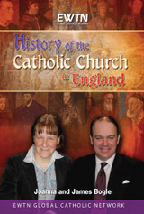 History of the Catholic Church in England - Joanna & James Bogle - EWTN (DVD)