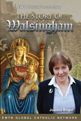 The Story of Walsingham: England's National Shrine of Our Lady - Joanna Bogle - EWTN (DVD)