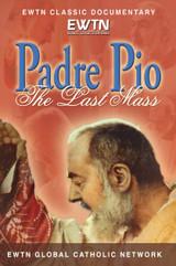 Padre Pio: The Last Mass - EWTN Classic Documentary (DVD)