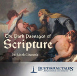 The Dark Passages of Scripture - Dr Mark Giszczak - Lighthouse Talks (CD)