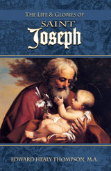 The Life & Glories of St Joseph - Edward Healy Thompson, M.A. (Paperback)