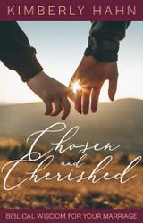 Chosen & Cherished: Biblical Wisdon for Your Marriage - Kimberly Hahn - Emmaus Road Publishing (Paperback)
