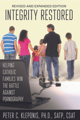 Integrity Restored: Helping Catholic Families Win the Battle Against Pornography - Peter C. Kleponis - Emmaus Road Publishing (Paperback)
