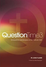 Question Time 3 -  Fr John Flader - Connor Court Publishing (Paperback)
