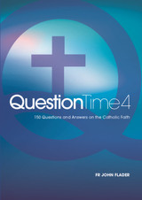 Question Time 4 -  Fr John Flader - Connor Court Publishing (Paperback)