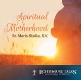 Spiritual Motherhood - Sr Maris Stella, S.V. - Lighthouse Talks (CD)