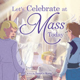 Let's Celebrate at Mass Today - Danielle Binny (Paperback)