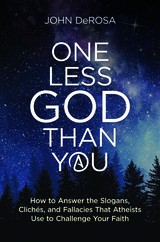 One Less God Than You - John DeRosa - Catholic Answers Press (Paperback)