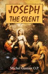 Joseph the Silent - Michel Gasnier, O.P. - Scepter (Paperback)
