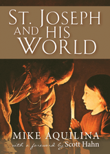St. Joseph and His World - Mike Aquilina - Scepter (Paperback)