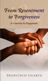 From Resentment to Forgiveness - Francisco Ugarte - Scepter (Paperback)