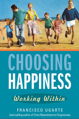 Choosing Happiness: Working Within - Francisco Ugarte - Scepter (Paperback)