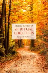 Making the Most of Spiritual Direction - Antonio P. Villahoz - Scepter (Paperback)