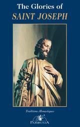 The Glories of Saint Joseph - Traditions Monastiques Press (Paperback)