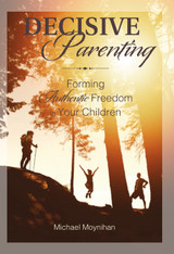 Decisive Parenting - Michael Moynihan - Scepter (Paperback)