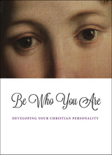 Be Who You Are: Developing Your Christian Personality - Scepter (Paperback)