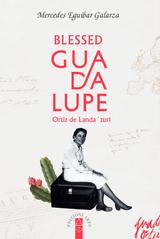 Blessed Guadalupe Ortiz of Landazuri - Mercedes Eguibar Galarza - Scepter (Paperback)