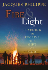 Fire & Light - Fr. Jacques Philippe  - Scepter (Paperback)