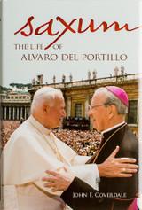 Saxum: The Life of Alvaro del Portillo - John F. Coverdale - Scepter (Hardcover)