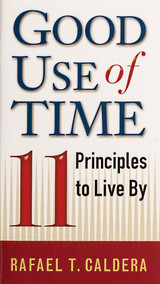 Good Use of Time: 11 Principles to Live By - Rafael T. Caldera - Scepter (Paperback)