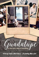 Guadalupe: The Freedom of Loving - Cristina Abad Cadenas - Scepter (Paperback)