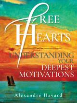 Free Hearts: Understanding Your Deepest Motivations - Alexandre Havard - Scepter (Paperback)