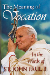 The Meaning of Vocation - St. John Paul II - Scepter (Booklet)