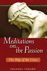 Meditations on the Passion - Susanna Tamaro-  Scepter (Paperback)