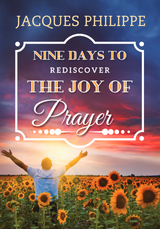 Nine Days to Rediscover the Joy of Prayer - Fr. Jacques Philippe - Scepter (Paperback)