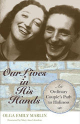 Our Lives in His Hands: An Ordinary Couple's Path to Holiness - Olga Marlin - Scepter (Paperback)
