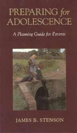 Preparing for Adolescence: A Planning Guide for Parents - James B. Stenson - Scepter (Booklet)