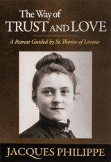 The Way of Trust and Love - Fr Jacques Philippe - Scepter (Paperback)