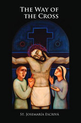 The Way of the Cross - St. Josemaría Escrivá - Scepter (Booklet)