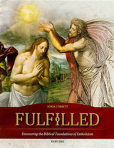 Fulfilled: Uncovering the Biblical Foundations of Catholicism - Sonja Corbitt - Ascension (Workbook)