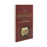 Fulfilled: Uncovering the Biblical Foundations of Catholicism - Sonja Corbitt - Ascension (Paperback)