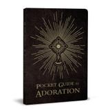 Pocket Guide to Adoration - Fr. Josh Johnson - Ascension