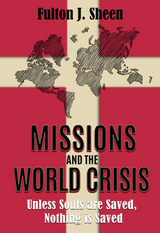 Missions and the World Crisis - Fulton J. Sheen - Bishop Sheen Today (Paperback)