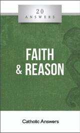 'Faith & Reason' - Chris Kaczor - 20 Answers - Catholic Answers (Booklet)