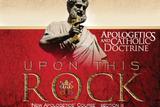 Apologetics and Catholic Doctrine - Set 3: Upon this Rock - Raymond de Souza KM (MP3 Series)