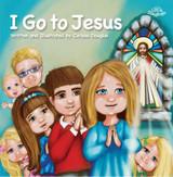 I Go to Jesus - Carissa Douglas - Scepter (Paperback)