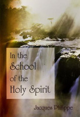 In the School of the Holy Spirit - Fr Jacques Philippe - Scepter (Paperback)