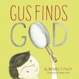 Gus Finds God - Michael P. Foley - Emmaus Road (Paperback)