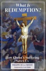 What Is Redemption: How Christ's Suffering Saves Us - Philippe de la Trinité, O.C.D. - Emmaus Road (Paperback)