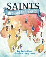 Saints Around the World - Meg Hunter-Kilmer & Lindsey Sanders - Emmaus Road (Hardcover)
