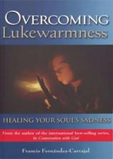 Overcoming Lukewarmness - Francis Fernandez-Carvajal - Scepter (Paperback)