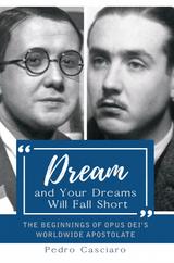 Dream and Your Dreams Will Fall Short - Pedro Casciaro - Scepter (Paperback)