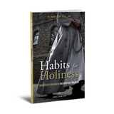 Habits for Holiness: Small Steps for Making Big Spiritual Progress - Fr. Mark-Mary Ames, CFR - Ascension (Paperback)