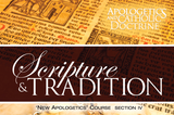 Apologetics and Catholic Doctrine - Set 4: Scripture & Tradition - Raymond de Souza KM (MP3 Series)